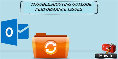 reparation probleme de performance des outlook