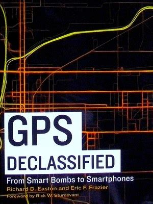 gps declassified from smart bombs to smartphones books the space review review gps declassified from smart