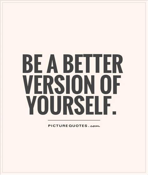 better yourself better yourself quotes quotesgram