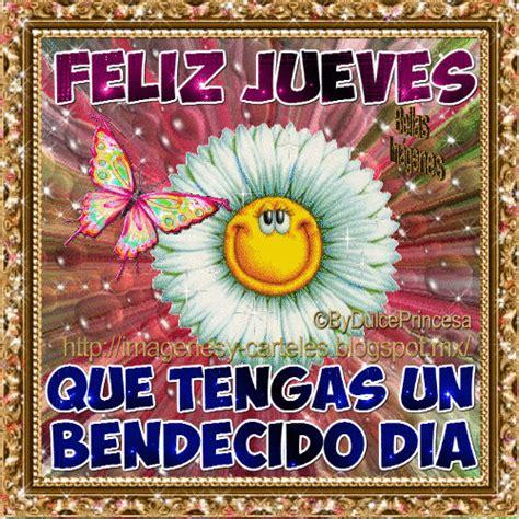 imagenes que tengas feliz dia im 225 genes y carteles feliz jueves que tengas un bendecido d 205 a