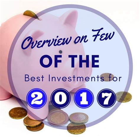 best investments overview on few of the best investments for 2018