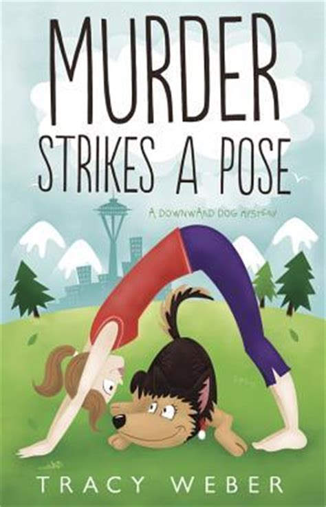 pre meditated murder a downward mystery books murder strikes a pose a downward mystery 1 by tracy