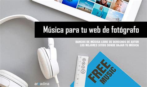 bancos de musica gratis los mejores bancos de m 250 sica libre de derechos de autor