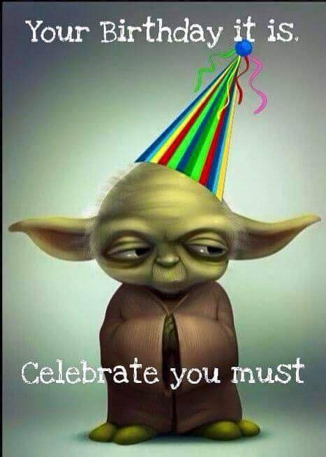Star Wars Birthday Meme - yoda birthday birthday ha has and other funnies