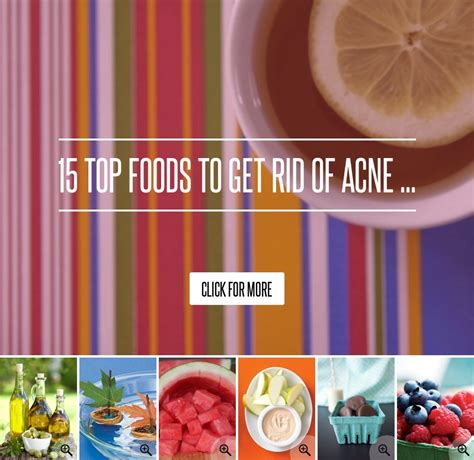 15 Top Foods To Get Rid Of Acne by 15 Top Foods To Get Rid Of Acne