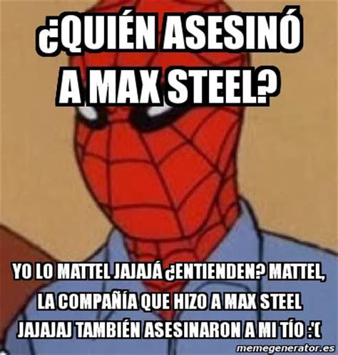 max steel universo memes y desmotivaciones ms