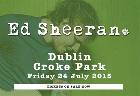 ed sheeran fan presale code ed sheeran tickets for croke park on sale a day