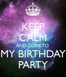 keep calm and come to my birthday poster