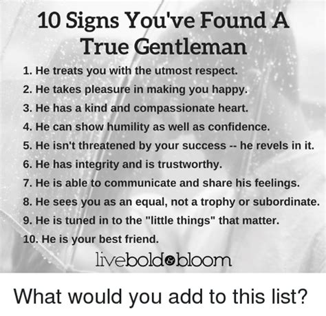 10 Signs Of A True Friend by 10 Signs You Ve Found A True Gentleman 1 He Treats You