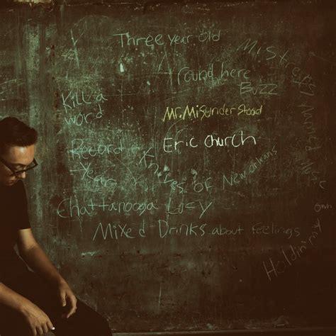 Mr Misunderstood Eric Church | eric church s mr misunderstood 10 best moments on