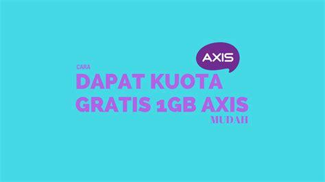 cara mendapatkan kuota gratis telkomsel terbaru 2018 cara mendapatkan kuota gratis axis terbaru maret 2018