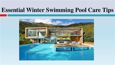 pool care tips essential winter swimming pool care tips