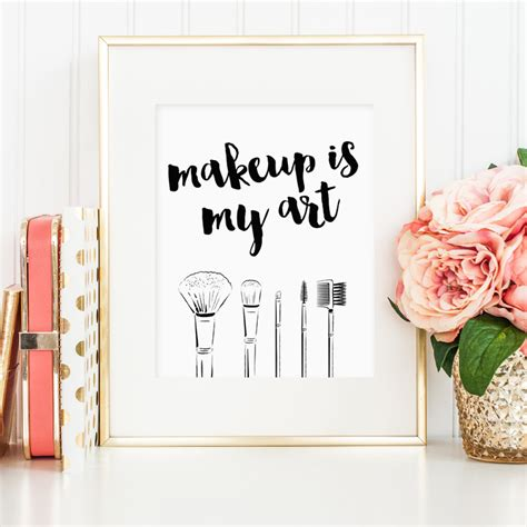 makeup wall art printable makeup is my art print makeup quote print wall art print