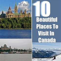 Places To Go In Top 10 Beautiful Places To Visit In Canada Travel Me Guide