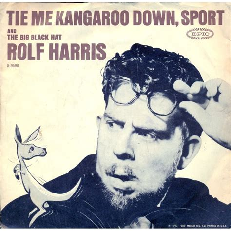 tie me down mp rolf harris tie me kangaroo down sport the big black hat