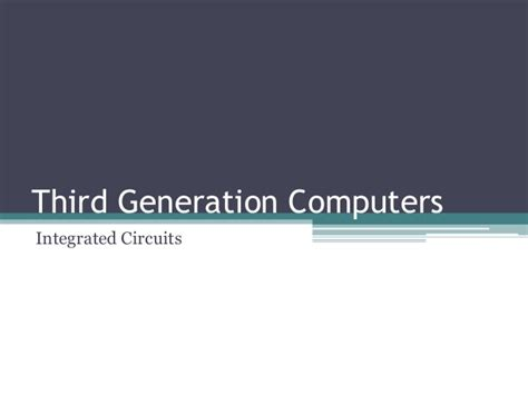 integrated circuits third generation third generation computers hardware and software
