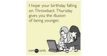 i your birthday falling on throwback thursday gives you the illusion of being younger