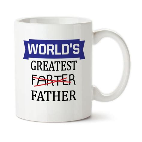 mug design ideas for dad world s greatest farter father funny mug father s day