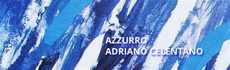 testo canzone azzurro adriano celentano azzurro adriano celentano spartito per pianoforte