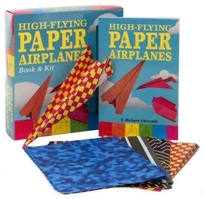 book of paper airplanes 1570548307 high flying paper airplanes book kit by e richard churchill other format barnes noble 174