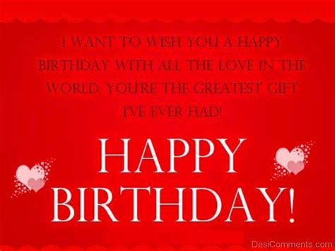 I Want To Wish You A Happy Birthday Birthday Pictures Images Graphics For Facebook Whatsapp