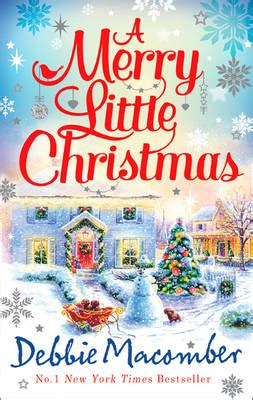 A Merry Little Christmas By Debbie Macomber Waterstones