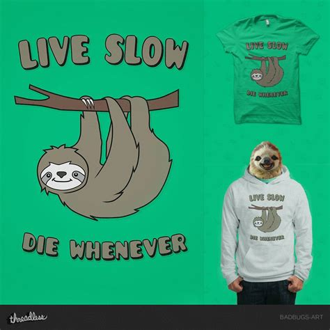 Live Die Whenever Wallpaper 1440p by And Sloth Live Die Whenever By Mrsbadbugs