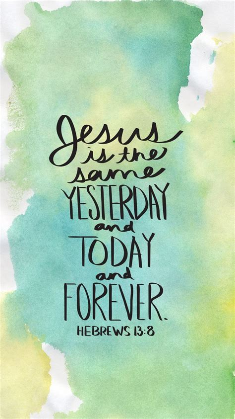 quot jesus is the same yesterday and today and forever