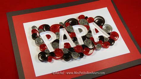 Papa En Quilling Bricolage Cadeau Pour La F 234 Te Des P 232 Res