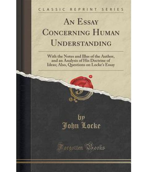 An Essay Concerning Human Understanding by An Essay Concerning Human Understanding Buy An Essay Concerning Human Understanding At