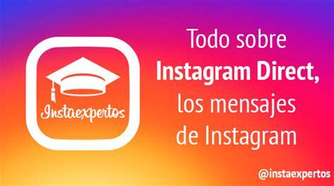 preguntas estupidas instagram instagram direct 191 qu 233 es 191 c 243 mo se usa aprende con