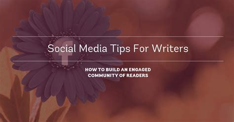 Social Media For Build Communities Engage Members social media tips for writers how to build an engaged