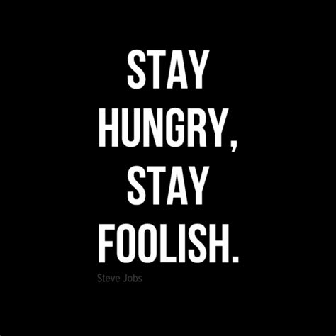 Steve Quote Poster Stay Hungry Stay Foolish Hiasan Dinding in your poster quot stay hungry stay foolish quot by steve 50301 behappy me