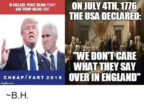 England Memes - on july 4th1t16 in england pence means penny and trump