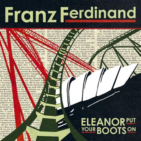 i m yours testo e traduzione franz ferdinand eleanor put your boots on traduzione in