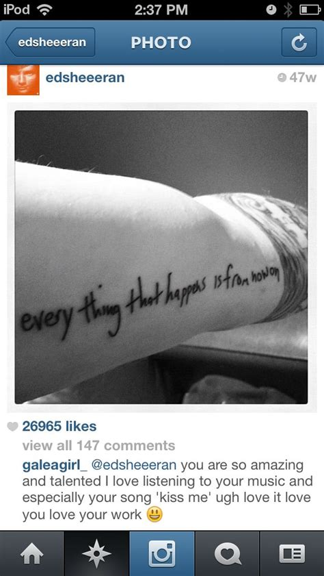 ed sheeran tattoo everything that happens is from now on 10 images about ed sheeran on pinterest harry styles