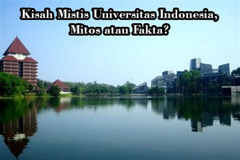 kisah mistis universitas indonesia mitos  fakta