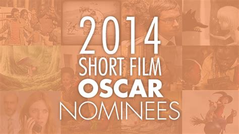 short film oscar nominees 2014 short film oscar nominations film shortage