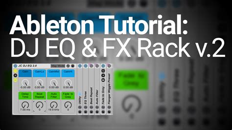 tutorial dj online ableton tutorial making a dj eq fx rack free rack