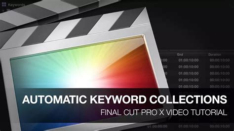 tutorial video final cut pro x final cut pro x tutorial automatic keyword collections