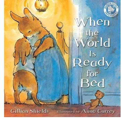 ready for bed when the world is ready for bed gillian shields