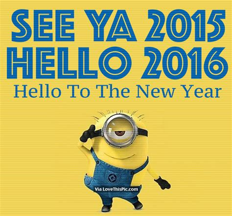 hello new year images see ya 2015 hello 2016 hello to the new year pictures
