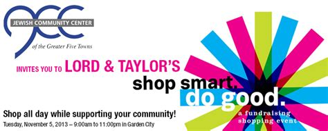 Lord And Garden City Hours by Lord Taylor S Shop Smart Do Jcc Of The Greater Five Towns
