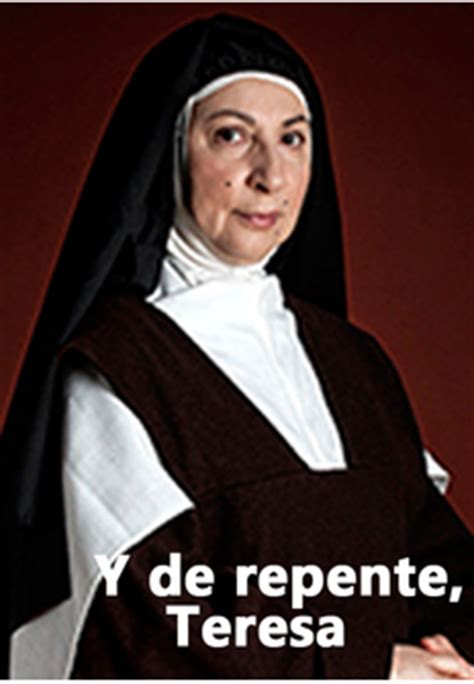 y de repente teresa documental y de repente teresa programaci 243 n tv