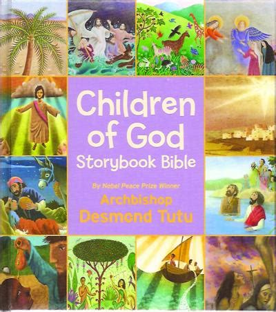 the children of the gods books children of god storybook bible by archbishop desmond tutu