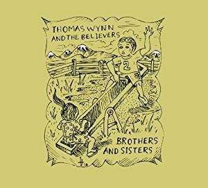 brothers & sisters: thomas wynn & the believers: amazon.ca