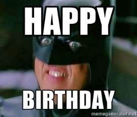 Happy Birthday Batman Meme - happy birthday goddamn batman meme generator