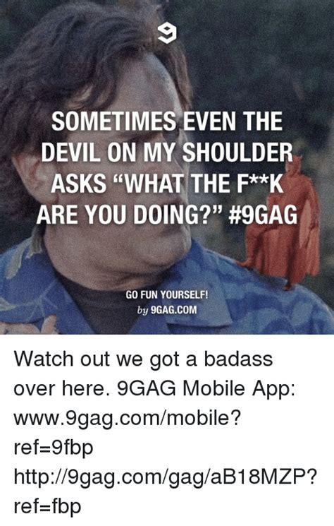 Watch Out We Got A Badass Over Here Meme - 25 best memes about got a badass over here got a badass