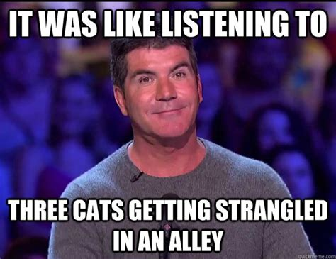 Simon Cowell Meme - bad singing memes image memes at relatably com
