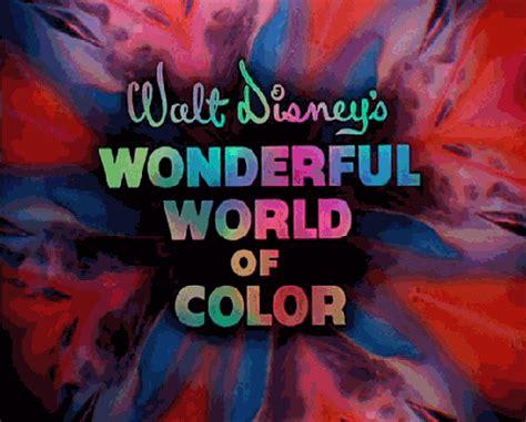 wonderful world of color walt disney s wonderful world of color